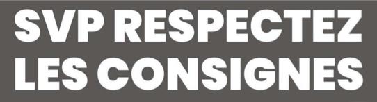 Respectez les consignes